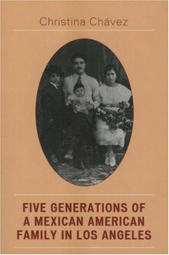 Five Generations of a Mexican American Family in Los Angeles   2007 edition cover