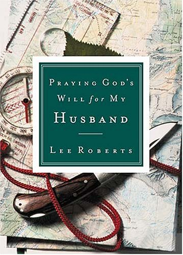 Praying God's Will for My Husband   2002 9780785265825 Front Cover