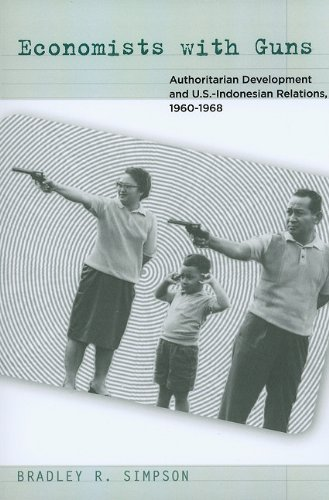 Economists with Guns Authoritarian Development and U. S. -Indonesian Relations, 1960-1968  2010 edition cover