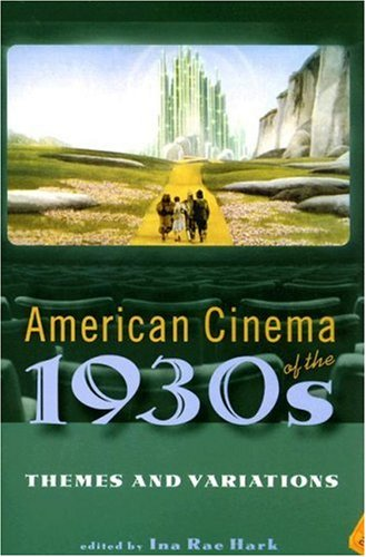American Cinema of The 1930s Themes and Variations  2007 edition cover