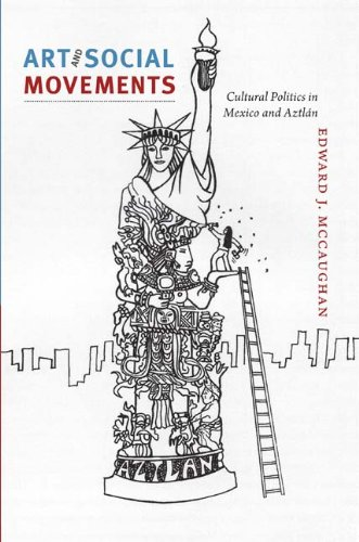 Art and Social Movements Cultural Politics in Mexico and Aztl�n  2012 edition cover