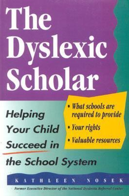 Dyslexic Scholar Helping Your Child Achieve Academic Success  1995 9780878338825 Front Cover
