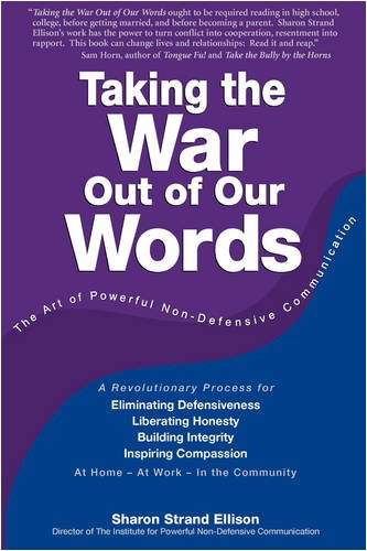 Taking the War Out of Our Words The Art of Powerful Non-Defensive Communication  2010 edition cover