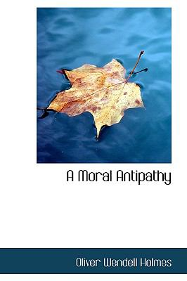 A Moral Antipathy:   2009 edition cover