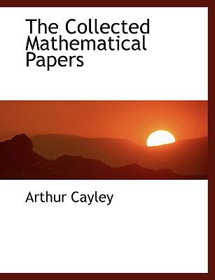Collected Mathematical Papers N/A 9781115656825 Front Cover