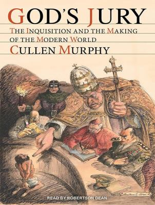 God's Jury: The Inquisition and the Making of the Modern World  2012 edition cover