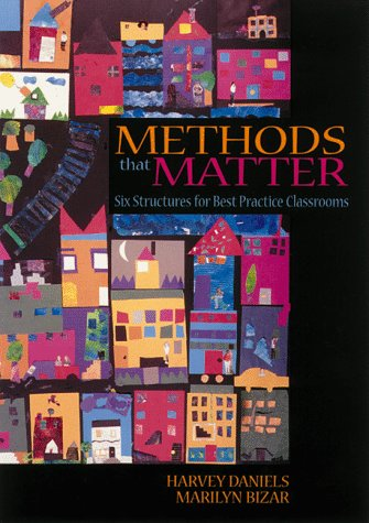 Methods That Matter Six Structures for Best Practice Classrooms N/A edition cover