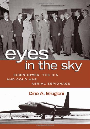 Eyes in the Sky Eisenhower, the CIA and Cold War Aerial Espionage  2010 edition cover