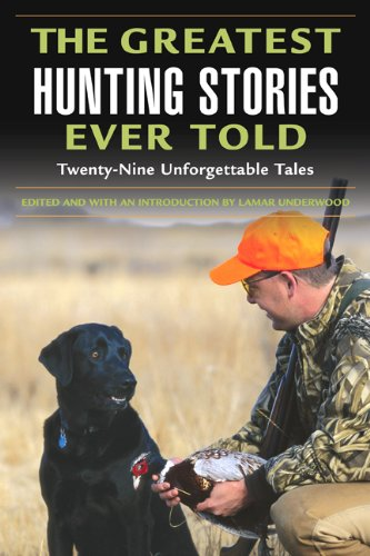 Greatest Hunting Stories Ever Told Twenty-Nine Unforgettable Hunting Tales N/A edition cover