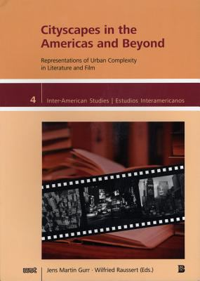 Cityscapes in the Americas and Beyond: Representations of Urban Complexity in Literature and Film  2012 edition cover