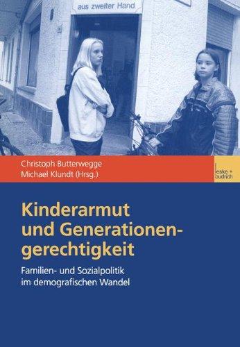 Kinderarmut Und Generationengerechtigkeit: Familien- Und Sozialpolitik Im Demografischen Wandel  2002 9783810030825 Front Cover