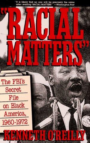 Racial Matters The FBI's Secret File on Black America, 1960-1972  1991 (Reprint) edition cover