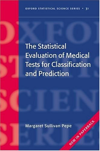 Statistical Evaluation of Medical Tests for Classification and Prediction   2004 edition cover