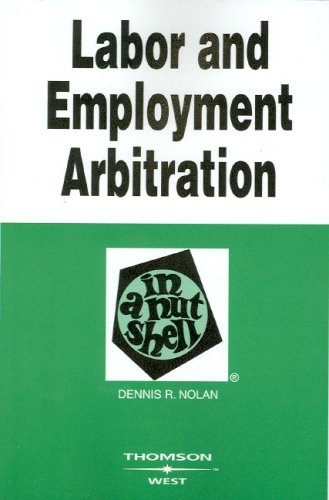 Labor and Employment Arbitration in a Nutshell  2nd 2006 (Revised) edition cover