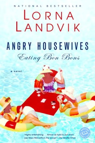 Angry Housewives Eating Bon Bons   2004 edition cover