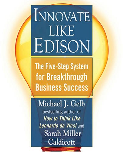 Innovate Like Edison The Five-Step System for Breakthrough Business Success  2009 edition cover