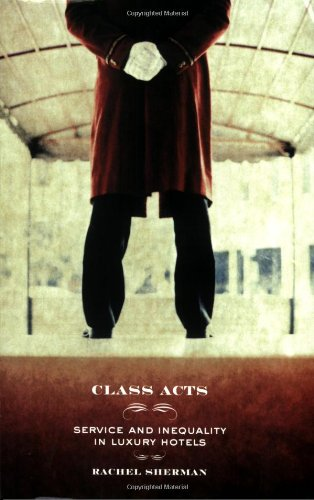 Class Acts Service and Inequality in Luxury Hotels  2006 edition cover