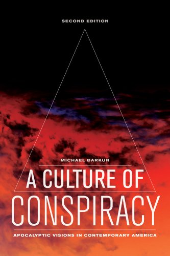 Culture of Conspiracy Apocalyptic Visions in Contemporary America 2nd 2013 edition cover