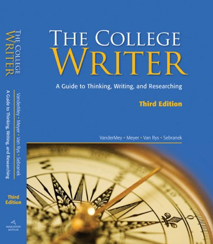 College Writer A Guide to Thinking, Writing, and Researching 3rd 2009 9780547147826 Front Cover