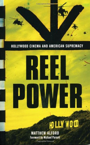 Reel Power Hollywood Cinema and American Supremacy  2010 edition cover