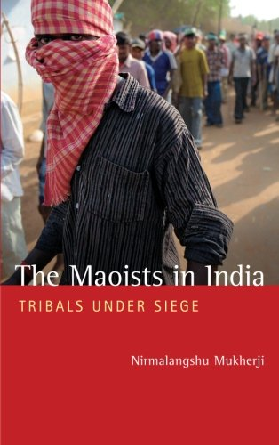 Maoists in India Tribals under Siege  2012 9780745332826 Front Cover