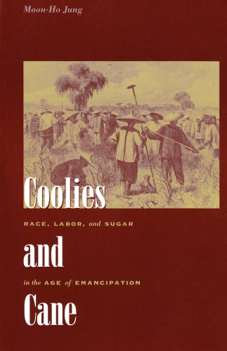 Coolies and Cane Race, Labor, and Sugar in the Age of Emancipation  2006 edition cover