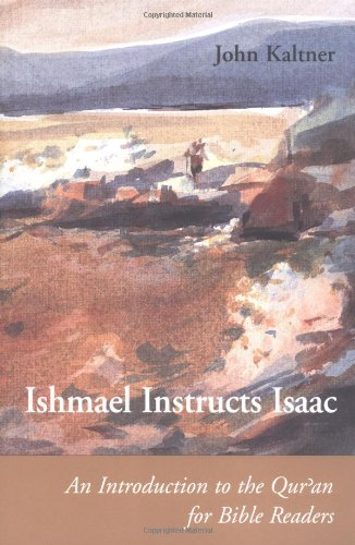 Ishmael Instructs Isaac An Introduction to the Quran for Bible Readers N/A edition cover