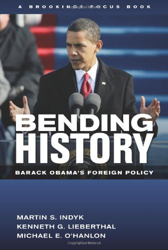 Bending History Barack Obama's Foreign Policy 2nd 2012 edition cover