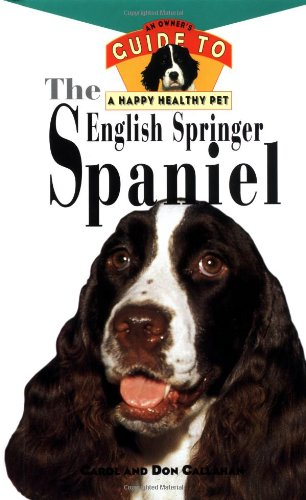 English Springer Spaniel An Owner's Guide to a Happy Healthy Pet  1996 9780876054826 Front Cover