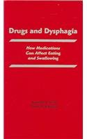 Drugs and Dysphagia How Medications Can Affect Eating and Swallowing  2004 edition cover