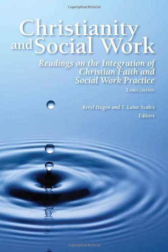 Christianity and Social Work : Readings on the Integration of Christian Faith and Social Work Practice 3rd 2008 edition cover
