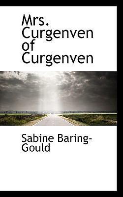 Mrs. Curgenven of Curgenven N/A 9781115831826 Front Cover