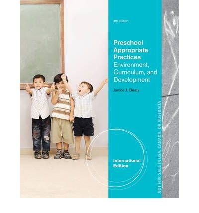Preschool Appropriate Practices Environment, Curriculum, and Development 4th 2014 9781133606826 Front Cover