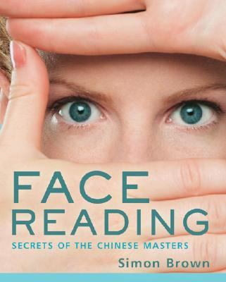 Face Reading Secrets of the Chinese Masters N/A 9781402759826 Front Cover