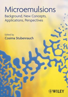 Microemulsions Background, New Concepts, Applications, Perspectives  2009 9781405167826 Front Cover