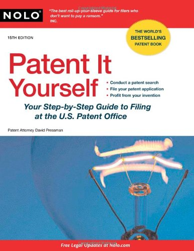 Patent It Yourself Your Step-by-Step Guide to Filing at the U. S. Patent Office 15th 2011 (Revised) edition cover