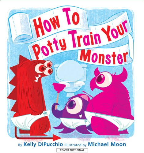 How to Potty Train Your Monster   2009 edition cover