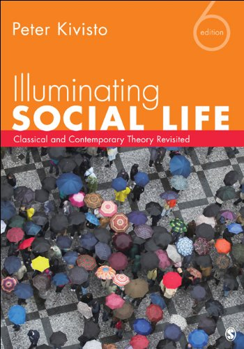 Illuminating Social Life Classical and Contemporary Theory Revisited 6th 2013 edition cover