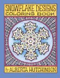 Snowflake Designs Coloring Book 24 Designs in Elaborate Frames N/A 9781492747826 Front Cover