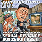 North Korean Sexual Deviance Manual  N/A 9781494206826 Front Cover