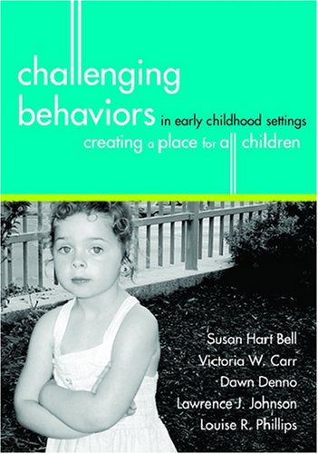 Challenging Behaviors in Early Childhood Settings Creating a Place for All Children  2004 edition cover