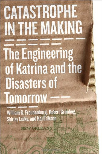 Catastrophe in the Making The Engineering of Katrina and the Disasters of Tomorrow 2nd 2009 edition cover