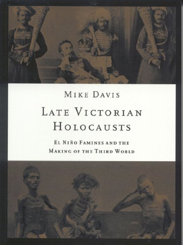 Late Victorian Holocausts El Nino Famines and the Making of the Third World  2002 edition cover