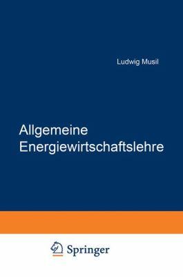 Allgemeine Energiewirtschaftslehre   1972 9783709179826 Front Cover