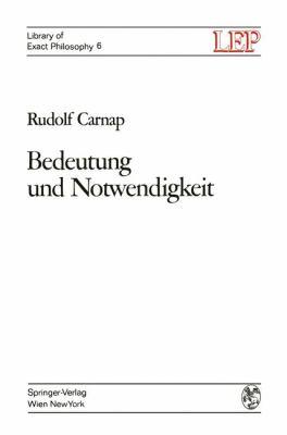 Bedeutung und Notwendigkeit Eine Studie Zur Semantik und Modalen Logik  1972 9783709182826 Front Cover