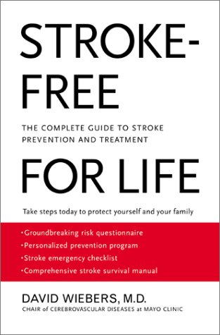 Stroke-Free for Life The Complete Guide to Stroke Prevention and Treatment 2nd 2002 9780060957827 Front Cover