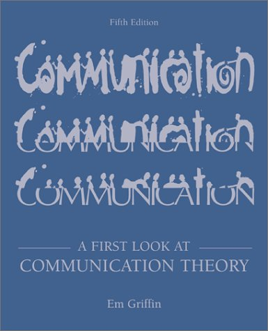 First Look at Communication Theory with Conversations with Communication Theorists  5th 2003 (Revised) edition cover