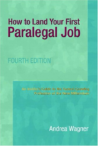 How to Land Your First Paralegal Job An Insider's Guide to the Fastest-Growing Profession of the New Millennium 4th 2005 (Revised) edition cover