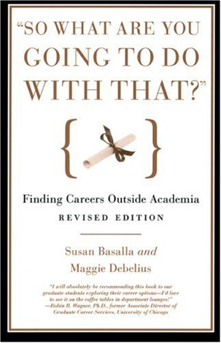 So What Are You Going to Do with That? Finding Careers Outside Academia 2nd 2007 edition cover
