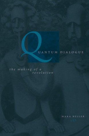 Quantum Dialogue The Making of a Revolution N/A 9780226041827 Front Cover